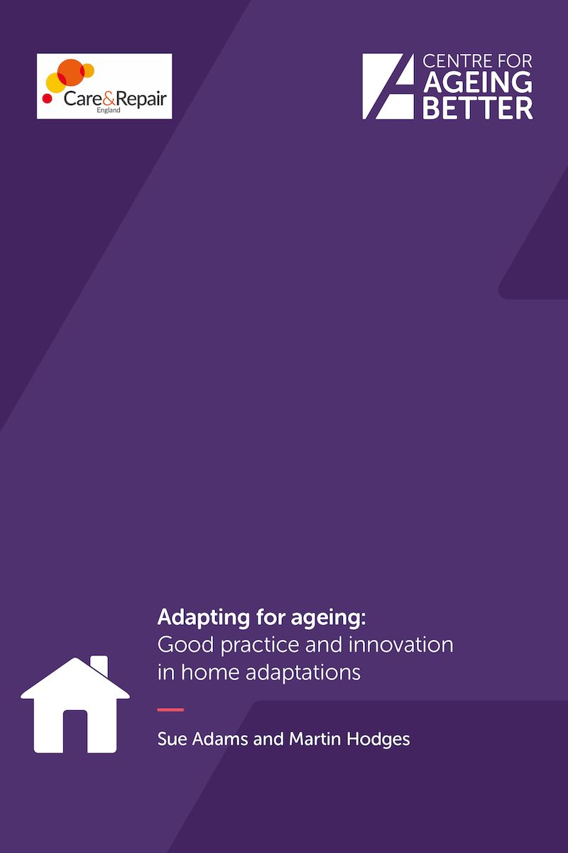 Centre for Ageing Better's Adapting for ageing: Good practice and innovation in home adaptations report cover