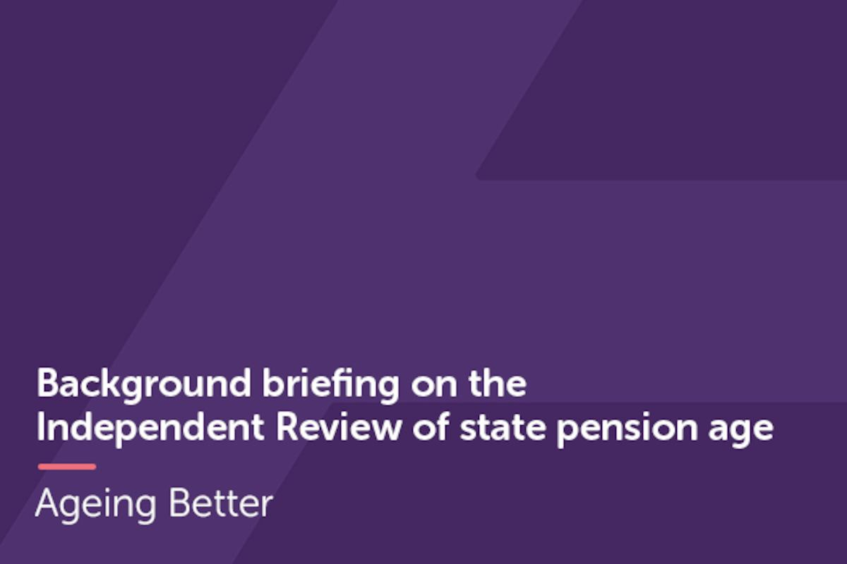 Briefing on the Independent Review of State Pension Age