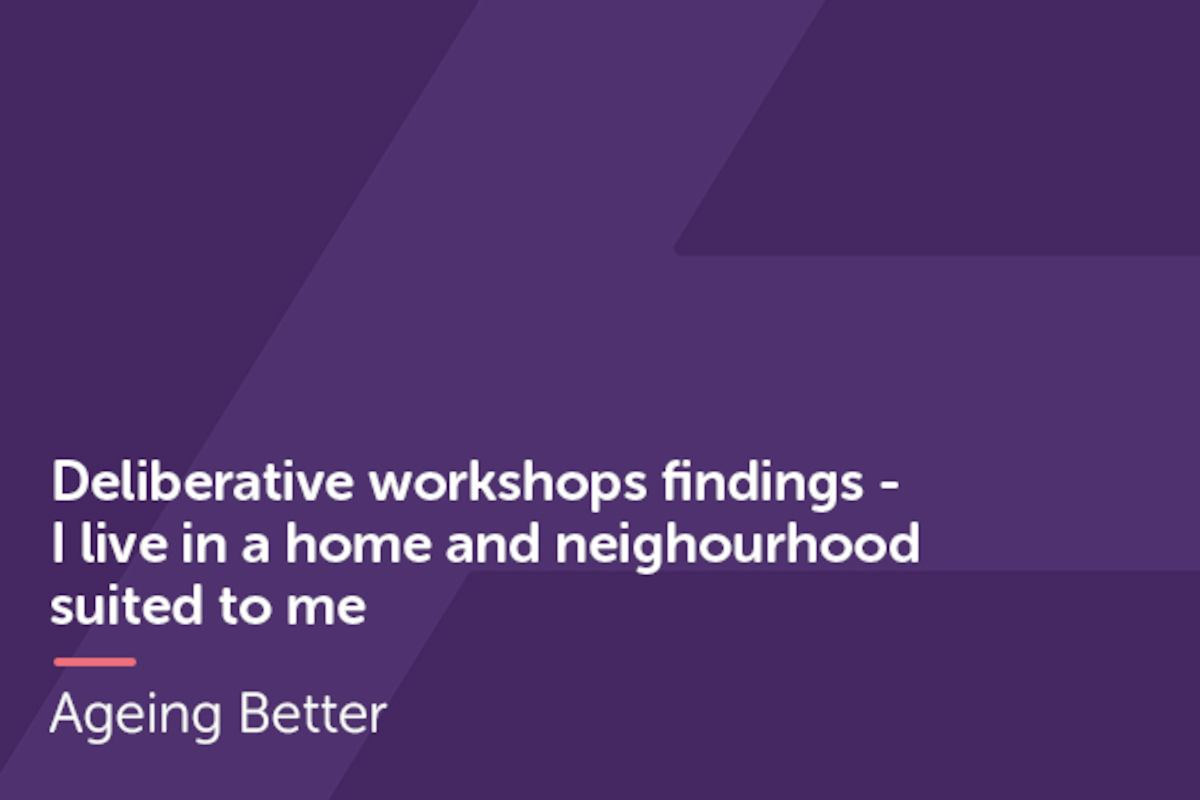 Deliberative Workshops Home and Neighbourhood