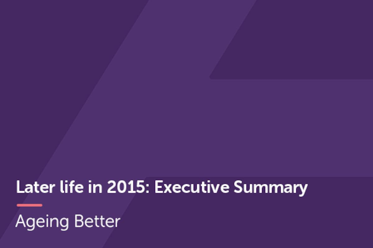 Later life in 2015 Executive Summary