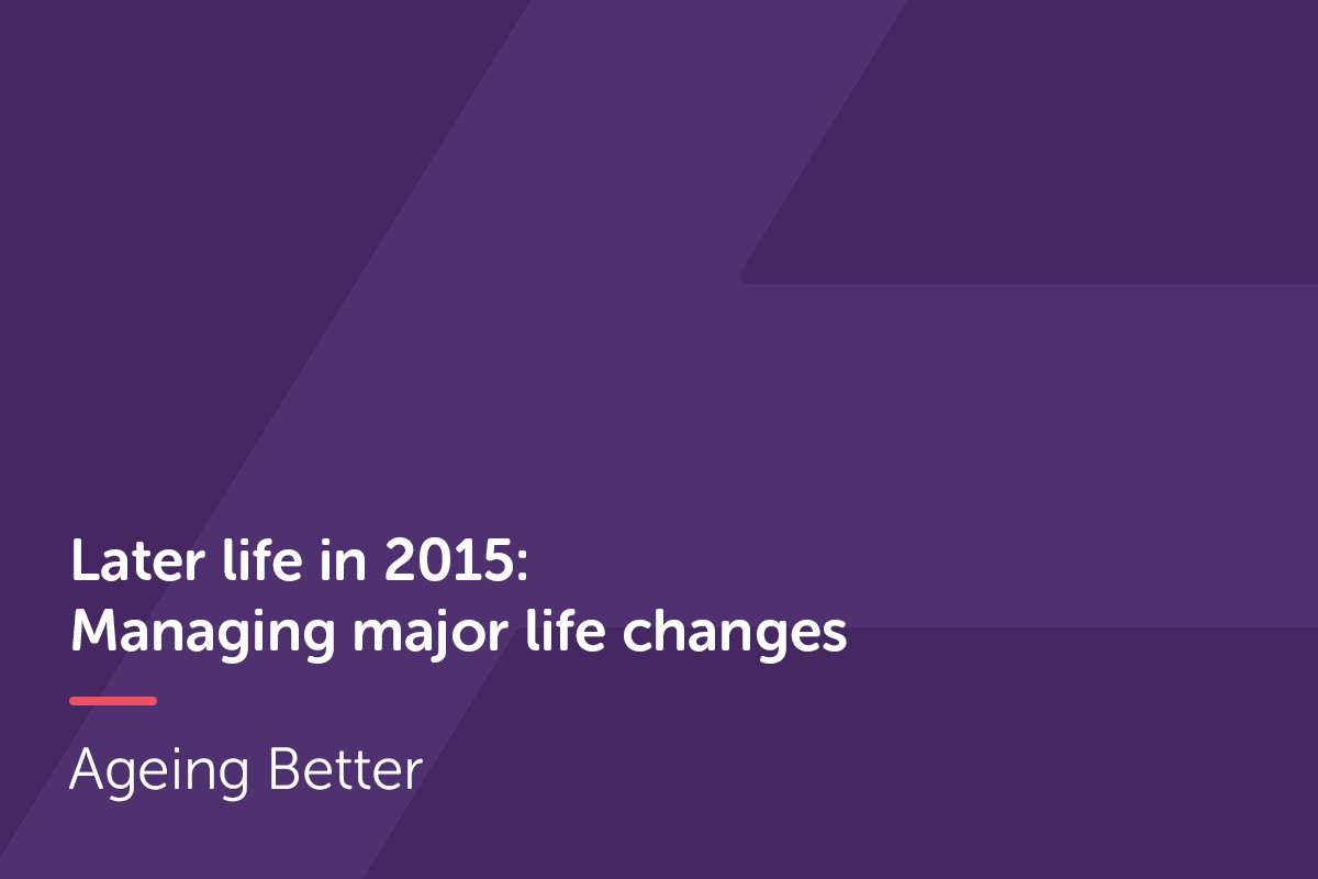 Later Life in 2015 - Managing major life changes