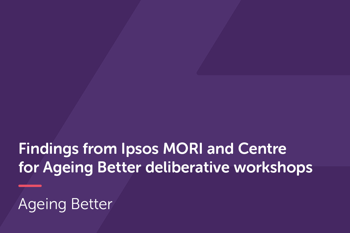Managing major life changes - deliberative workshop findings