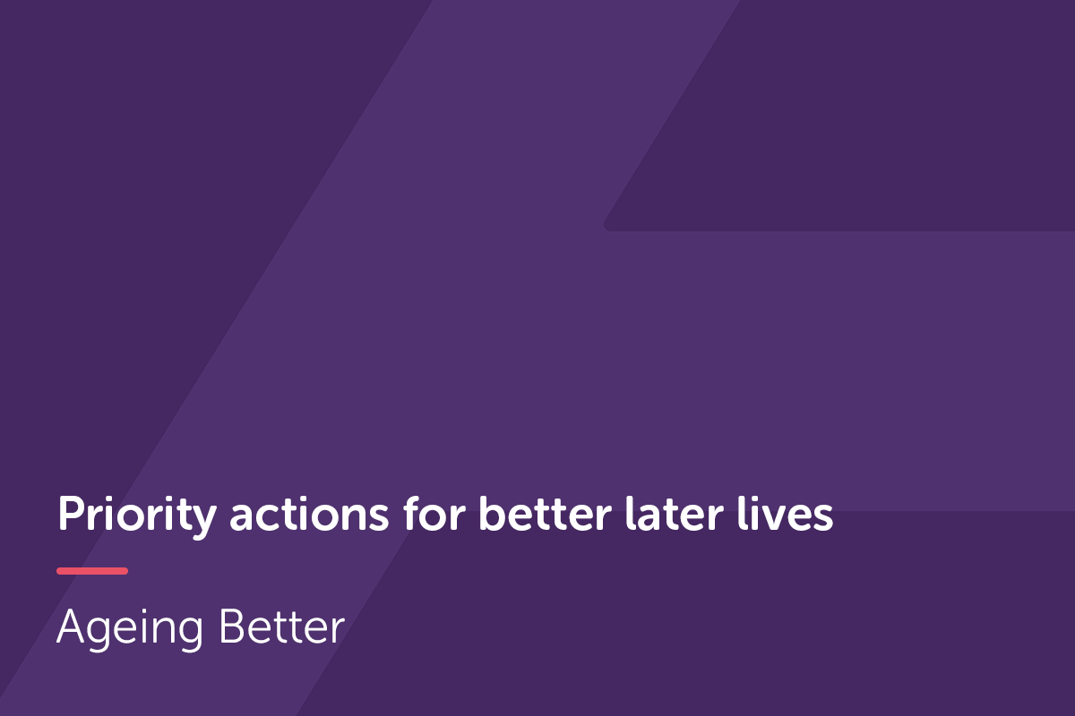 Priority actions for better later lives