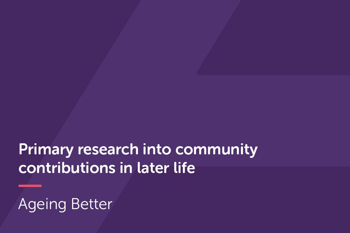 Primary research into community contributions in later life