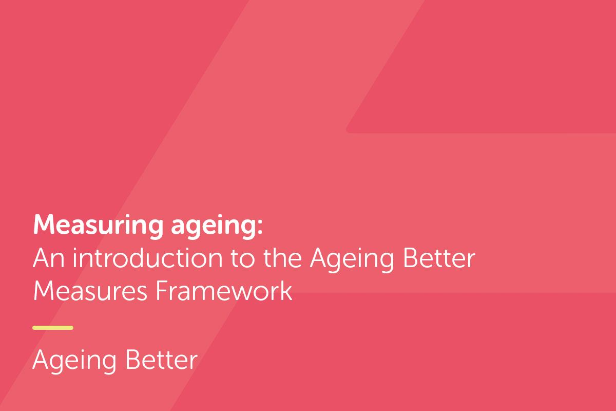 Measuring ageing:  An introduction to the Ageing Better Measures report  cover thumbnail.