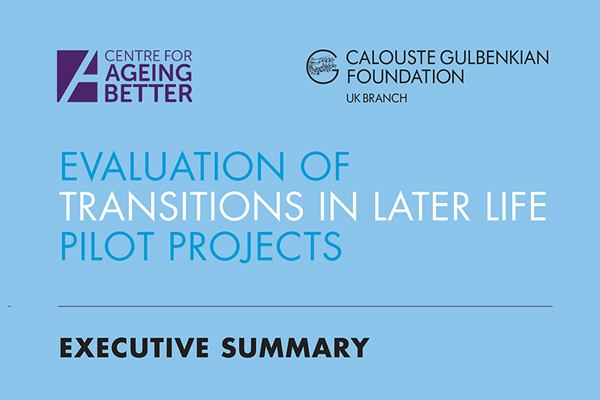 Evaluation of transitions in later life pilot projects - Executive summary